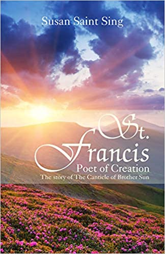St. Francis: Poet of Creation