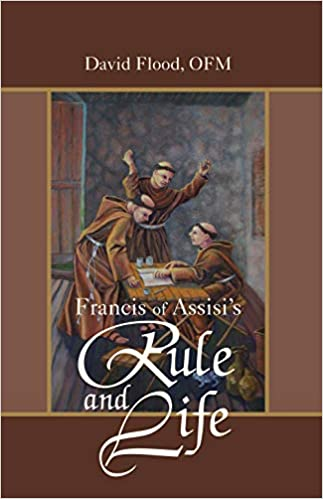 Francis of Assisi's Rule and Life